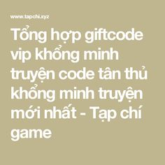 Tổng hợp giftcode vip khổng minh truyện code tân thủ khổng minh truyện mới nhất - Tạp chí game Hack Game, Gaming Tips, Math Equations, How To Make, Stuff To Buy