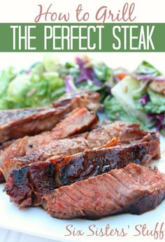 Kristen shares her tips on how to grill the perfect steak, just in time for Father's day on SixSistersStuff.com