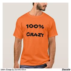 100% Crazy T-Shirt cool trendy unique t-shirt fashion design clothes Tee Shirt Designs, Tee Design, Cupcake T Shirt, New Dads, T Rex, Tshirt Colors, Shirt Style, Fitness Models, Cool Designs