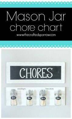 Mason Jar Chore Chart  thecraftedsparrro...I love the way this looks but right now we don't have the wall space