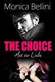 The Choice: Mut zur Liebe by Lisa Torberg (Autor) Monica Bellini (Erzähler) #Kindle DE #NewRelease #Belletristik #eBook #ad  #Bücher #Neuerscheinungen - #Neues #Buch