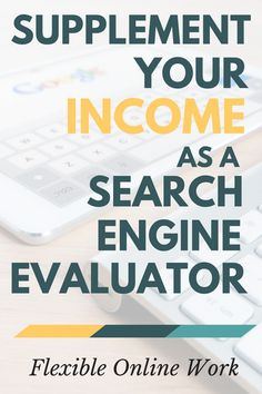 Supplement your income as a search engine evaluator. This is a flexible online job that lets you set your own schedule. Click through to learn what a search engine evaluator does and which companies are hiring them!