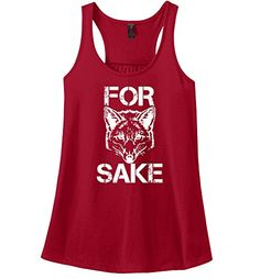 Comical Shirt Ladies For Fox Sake Funny Shirt Cute Animal Graphic Tee Red S   Special Offer: $14.99      244 Reviews For Fox Sake Funny Shirt Cute Animal Graphic Tee3.5-ounce lightweight tank top60/40 ring spun combed cotton/poly40 singlesGathered back for an updated look
