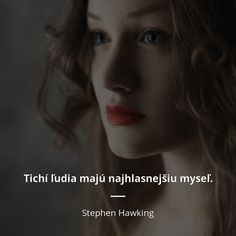 Stephen Hawking, Motto, Favorite Quotes, Mindfulness, Advice, Wisdom, Carpe Diem, Sayings, Life