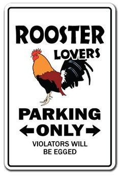 Rooster Lovers Parking - Chicken Signs: Presents for Chicken Lovers