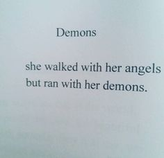 angel and demon quotes Devil Quotes, Scary Quotes, Angel Quotes, Bitch Quotes, Mood Quotes, Angel Quote Tattoo, Catching Feelings Quotes, Angels And Demons Quotes, Monster Quotes