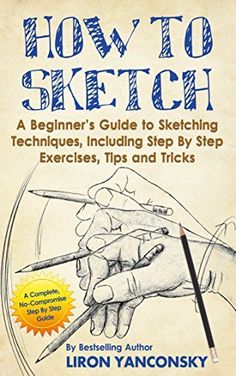 How to Sketch: A Beginner's Guide to Sketching Techniques, Including Step By Step Exercises, Tips and Tricks, http://www.amazon.com/dp/B00R0DEW4U/ref=cm_sw_r_pi_awdl_f1Y4ub0DV25PP