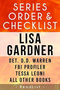 Lisa Gardner Series Order & Checklist: Detective D.D. Warren Series, FBI Profiler Series, Tessa Leoni Series, All Other Novels & Alicia Scott Books