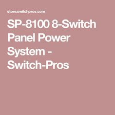 SP-8100 8-Switch Panel Power System - Switch-Pros