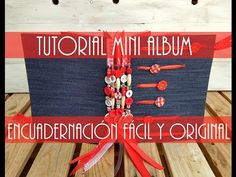 TUTORIAL MINI ALBUM- Encuadernación fácil y original