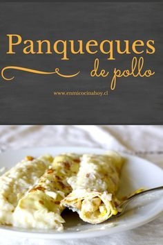Pancakes with chicken Chilean Recipes, Good Food, Yummy Food, English Food, 30 Minute Meals, Latin Food, No Cook Meals, Cravings, Meal Prep