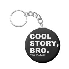=>Sale on          Cool Story Bro Keychains           Cool Story Bro Keychains we are given they also recommend where is the best to buyDiscount Deals          Cool Story Bro Keychains Online Secure Check out Quick and Easy...Cleck Hot Deals >>> http://www.zazzle.com/cool_story_bro_keychains-146111766955269694?rf=238627982471231924&zbar=1&tc=terrest