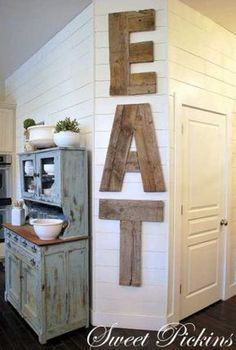 Giant EAT Letters from Reclaimed Wood... Alex already said he's building it ;)