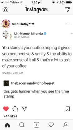 "Lin-Manuel Miranda on Twitter at 2:06 AM. ""That's a lot to ask of your coffee."""