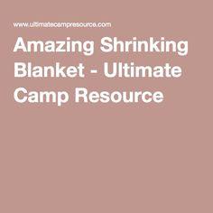 Amazing Shrinking Blanket - Ultimate Camp Resource