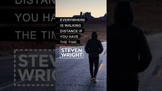 Everywhere is walking distance if you have the time. - YouTube Instagram Quotes, Follow Me On Instagram, Steven Wright, Great Thinkers, Better Together, Image Sharing, Quotes To Live By, Distance, Leadership