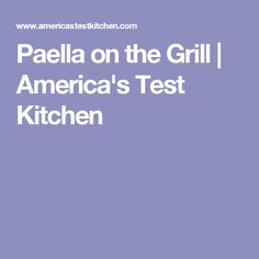 Paella on the Grill | America's Test Kitchen