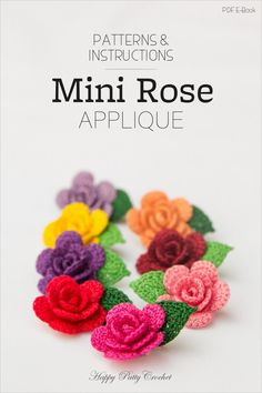 Pattern for Mini Crochet Rose Appliques by Happy Patty Crochet // Crochet flowers for anything from a Hair-clip, Necklace to Brooch and Table decor.