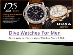 Visit our site http://www.doxawatches.com/ for more information on Dive Watches.Dive Watches For Men can be a crucial device undersea, yet they are also a sign of the rugged explorer in all of us, those people who understood a desire when we acquired certified. The watch cases of scuba diving watches must be sufficiently water (stress) resistant and manage to withstand the galvanic corrosiveness of seawater.