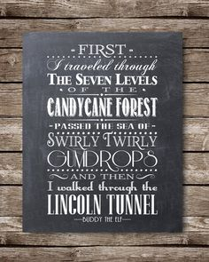 """First I traveled through the seven levels of the candy cane forest. Passed the sea of swirly, twirly gumdrops. And then, I walked through the Lincoln Tunnel"""" - Buddy the Elf Christmas Yard Art, Christmas Signs, Christmas Decorations, Office Decorations, Merry Christmas, Elf Movie Quotes, Elf Quotes, Elf Me, Movie Decor"""