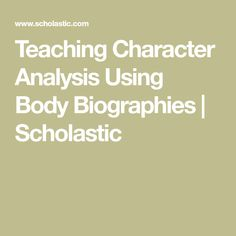 Teaching Character Analysis Using Body Biographies | Scholastic