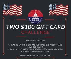 July 4th Gift Card Giveaway  Not Another History Teacher is giving away TWO $100 gift cards!  How you can enter? 1. Head to her TPT store and purchase ONE product (any value, including free) and leave ONE review 2. Email Melissa at  notanotherhistoryteacher@gmail.com with a screenshot of your review! Ap Test, History Teachers, Gift Card Giveaway, Gift Cards, July 4th, Teaching Resources, Lesson Plans, Politics, Activities