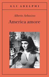 America amore - A.Arbasino