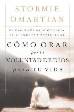 """Cover of """"Stormie omartian como orar por la voluntad de dios para tu vida"""""""
