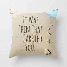 """""""Footprints"""" Pillow Cover TiffanyDawnSmithPhotography. God has carried me every breath I have taken.. Thank you Jesus"""
