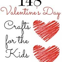 148 Valentine's Day Crafts And Projects For Kids!