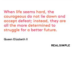 Inspiring words from Queen Elizabeth II.
