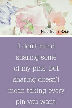 """Please think before you start """"Power Pinning"""" through someone's board. That's not sharing....your COPYING and RAIDING! Be original and take the time and care to look around for pins in many places. Let's be Respectful and Enjoy Pinterest!"""