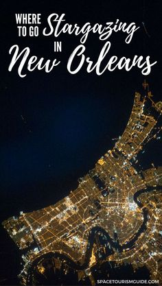 While it's easy to get distracted by the bright lights of the French Quarter in New Orleans -- you might want to see some other night lights too. Here's where to go stargazing in New Orleans and the surrounding countryside. new orleans | nola | travel | space tourism | stargazing