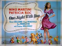 One Night with You (1948) Stars: Nino Martini, Patricia Roc, Bonar Colleano, Stanley Holloway, Christopher Lee ~ Directed by  Terence Young
