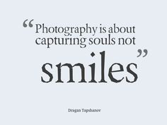 TOP SOUL quotes and sayings : Photography is about capturing souls, not smiles. The Words, Quotes About Photography, Love Photography, Photography Humor, Creative Photography, Lifestyle Photography, Unique Quotes, Inspirational Quotes, Words Quotes