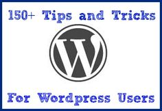 150+ Tips and Tricks For Wordpress Users