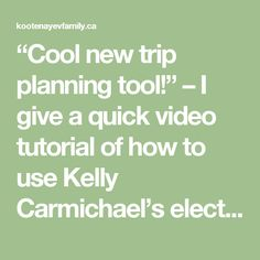 """""""Cool new trip planning tool!"""" – I give a quick video tutorial of how to use Kelly Carmichael's electric vehicle trip planning tool. Leaf Electric Car, Electric Vehicle, Electric Cars, Nissan Leaf, Trip Planning, Posts, How To Plan, Cool Stuff, Blog"""
