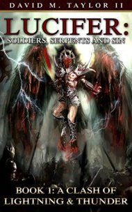 Lucifer: Soldiers, Serpents, And Sin:  A Clash Of Lightning & Thunder by David Taylor Ii ebook deal