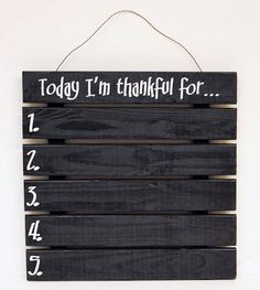 Today I'm Thankful for...Project...something like this would be great to hang in the kitchen and add our thankful things during dinner.