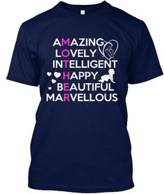 Amazing Lovely Intelligent Happy Beautiful Marvellous Navy T-Shirt Front