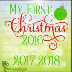 My First Christmas 2016 2017 2018 Title Design Digital Clipart & Cut File Instant Download Jpeg Png SVG EPS DXF Formats - pinned by pin4etsy.com