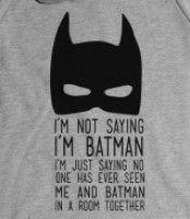 I'm Not Saying I'm Batman (Hoodie) zoe is batman