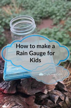 how to make a rain gauge at home. Kids learning science at home. Easy rain gauge for preschoolers and elementary aged children to learn observation, estimation and measurement.