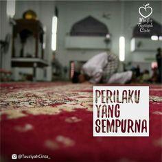 Al-Imam adz-Dzahabiy berkata:  Kesempurnaan perilaku  seseorang itu tercermin dalam kehati-hatiannya (wara) dalam hal makanan kehati-hatian dalam berucap menjaga lisan kontinyu dalam berdzikir tidak banyak bergaul dengan orang-orang awam menangisi kesalahan yang telah dilakukan membaca al-Quran dengan tartil dan penuh penghayatan membenci diri apabila ia mengajak untuk memikirkan dzat Allah SWT . .  Memperbanyak shaum sunnah merutinkan sholat tahajud rendah hati di hadapan sesama muslim…