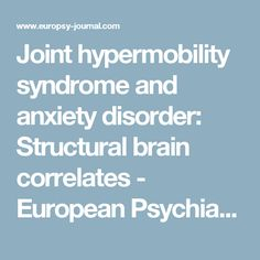 Joint hypermobility syndrome and anxiety disorder: Structural brain correlates - European Psychiatry