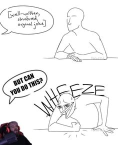 """I only laugh at the finest and most advanced humor for r/IAmVerySmart """"*BUT CAN YOU DO THIS*"""" *laughs so hard I actually hurt myself* - Suvi ( youtube pewdiepie memes 2017 2018 youtubers )"""