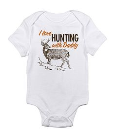 Take a look at this Cloud White 'I Love Hunting With Daddy' Bodysuit - Infant on zulily today!