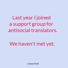 antisocial translator problems Very Funny Quotes, Marie Von Ebner Eschenbach, English Jokes, Lost In Translation, Anti Social, Funny Photos, How To Become, Humor, Writing