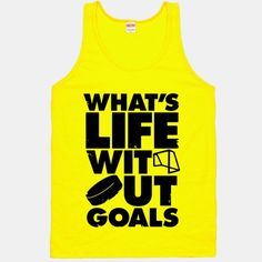 What's Life Without Goals | HUMAN #hockey #puck #goal #inspiration #motivation #shirt #sports