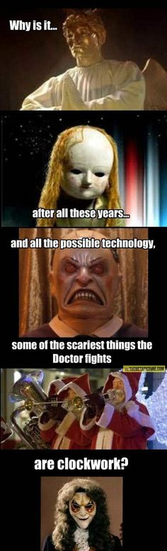 REALLY THOUGH. I guess it's because that's something that could realistically occur here? Creepy Doctor Who villains...